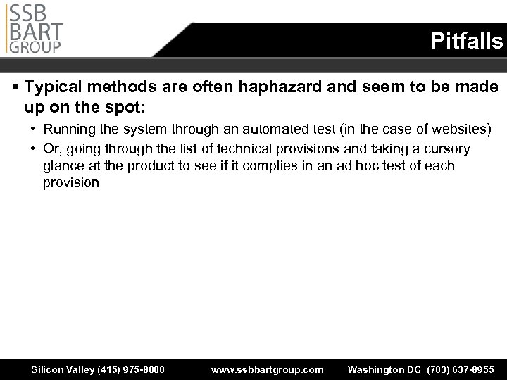 Pitfalls § Typical methods are often haphazard and seem to be made up on