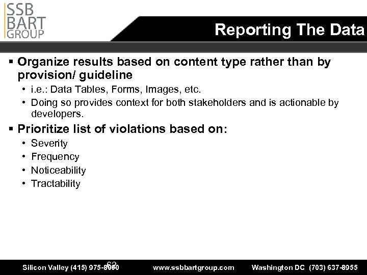 Reporting The Data § Organize results based on content type rather than by provision/