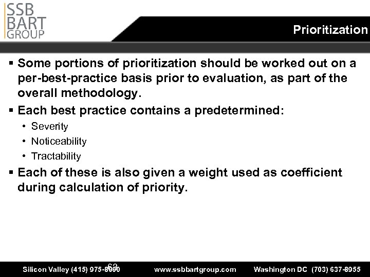Prioritization § Some portions of prioritization should be worked out on a per-best-practice basis