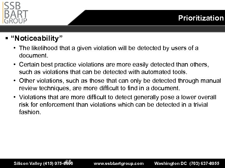 "Prioritization § ""Noticeability"" • The likelihood that a given violation will be detected by"
