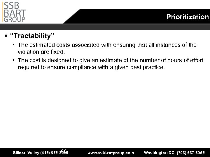 "Prioritization § ""Tractability"" • The estimated costs associated with ensuring that all instances of"