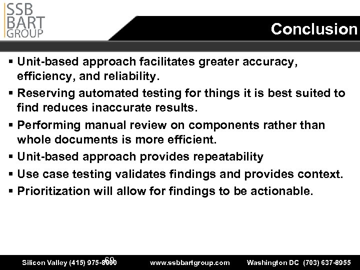 Conclusion § Unit-based approach facilitates greater accuracy, efficiency, and reliability. § Reserving automated testing