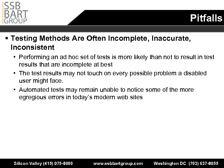 Pitfalls § Testing Methods Are Often Incomplete, Inaccurate, Inconsistent • Performing an ad hoc