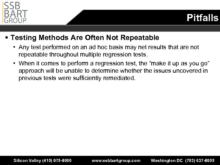 Pitfalls § Testing Methods Are Often Not Repeatable • Any test performed on an