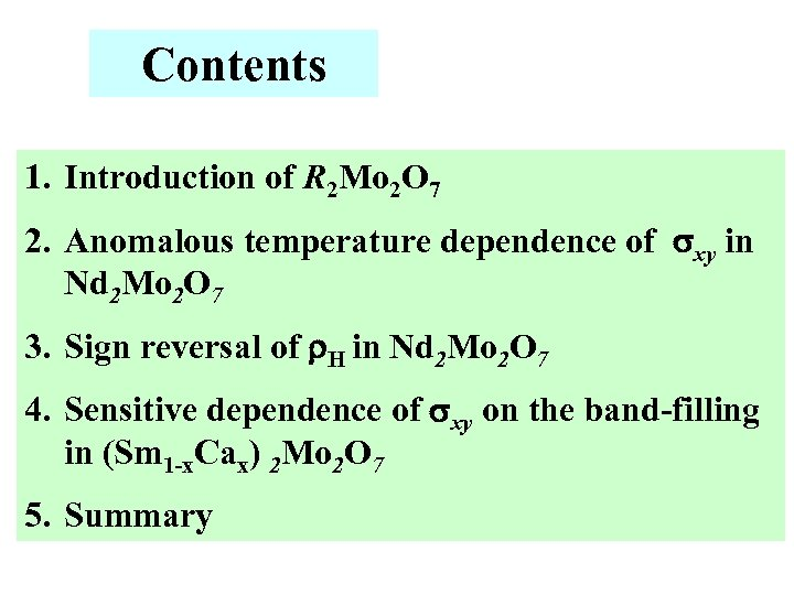 Contents 1. Introduction of R 2 Mo 2 O 7 2. Anomalous temperature dependence