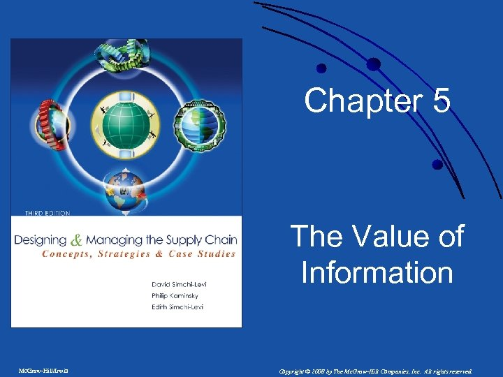 Chapter 5 The Value of Information Mc. Graw-Hill/Irwin Copyright © 2008 by The Mc.