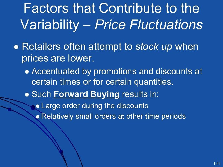 Factors that Contribute to the Variability – Price Fluctuations l Retailers often attempt to