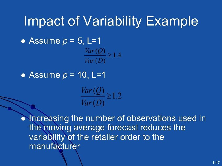 Impact of Variability Example l Assume p = 5, L=1 l Assume p =