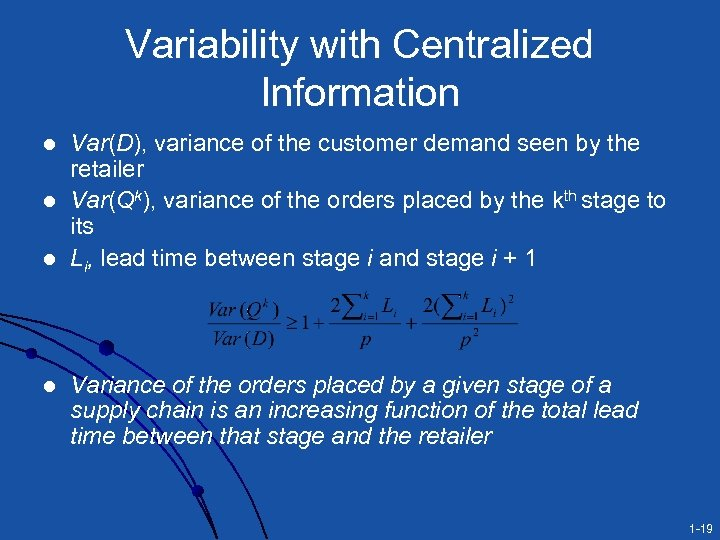 Variability with Centralized Information l l Var(D), variance of the customer demand seen by