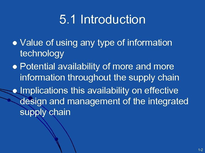 5. 1 Introduction Value of using any type of information technology l Potential availability
