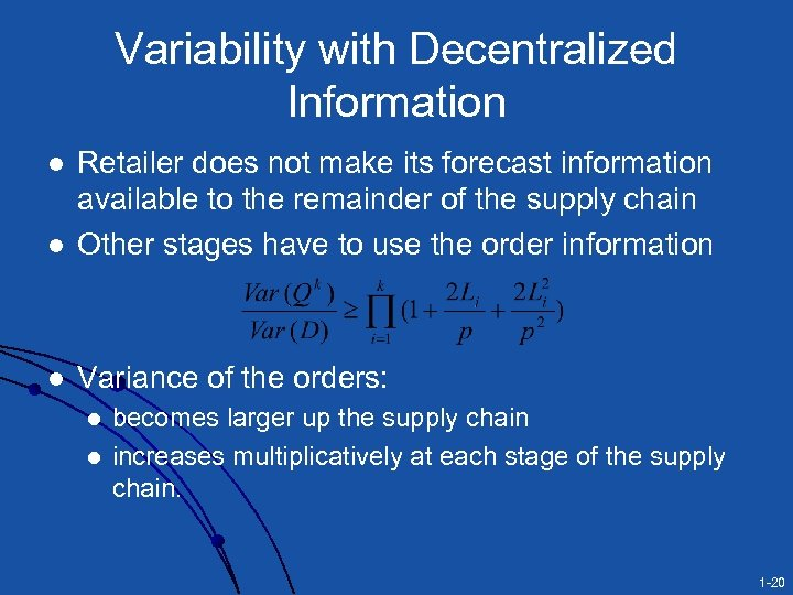 Variability with Decentralized Information l Retailer does not make its forecast information available to
