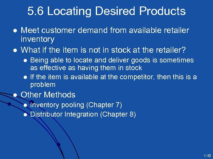5. 6 Locating Desired Products l l Meet customer demand from available retailer inventory