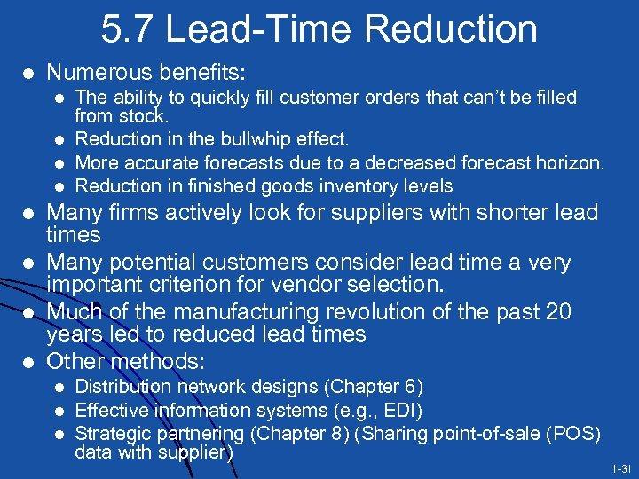5. 7 Lead-Time Reduction l Numerous benefits: l l l l The ability to