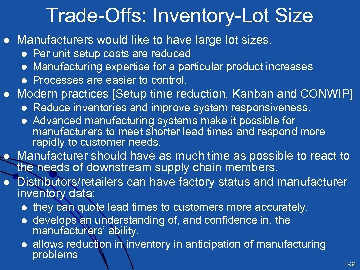 Trade-Offs: Inventory-Lot Size l Manufacturers would like to have large lot sizes. l l