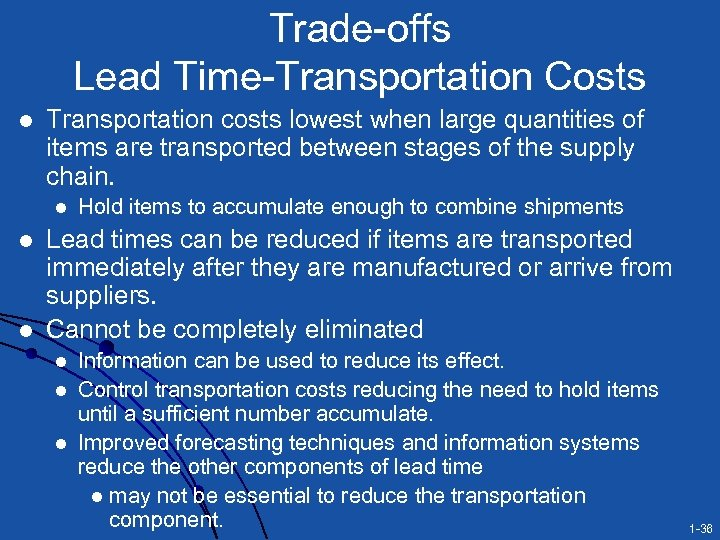 Trade-offs Lead Time-Transportation Costs l Transportation costs lowest when large quantities of items are