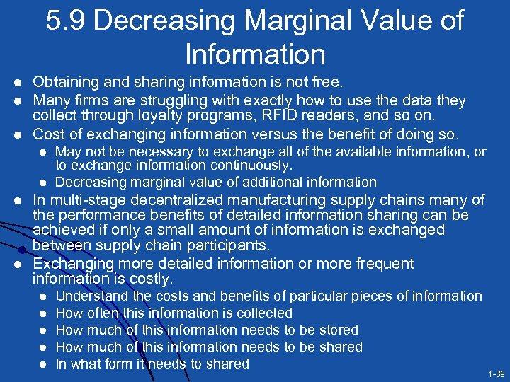 5. 9 Decreasing Marginal Value of Information l l l Obtaining and sharing information