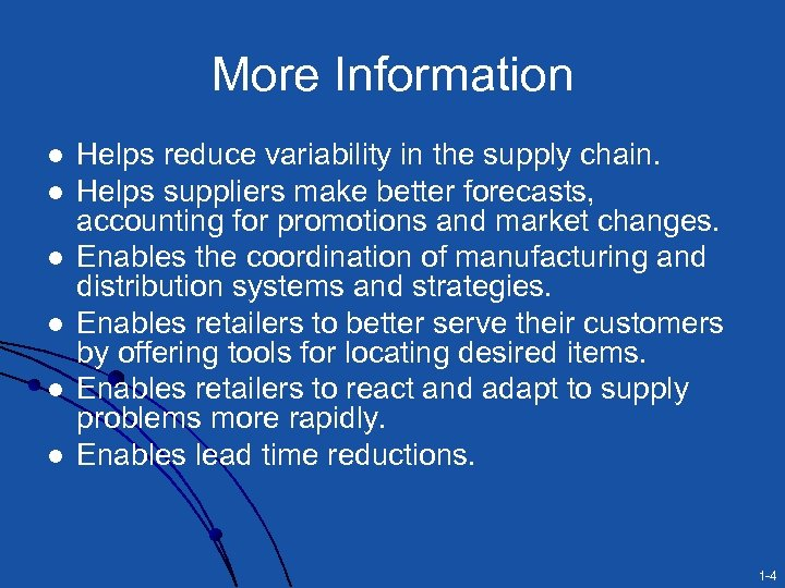 More Information l l l Helps reduce variability in the supply chain. Helps suppliers