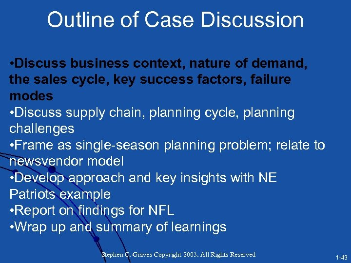 Outline of Case Discussion • Discuss business context, nature of demand, the sales cycle,