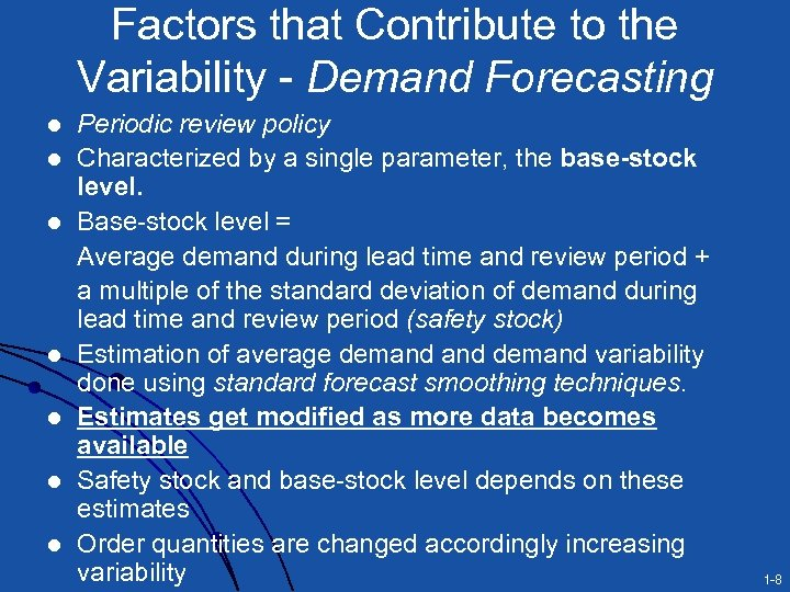 Factors that Contribute to the Variability - Demand Forecasting l l l l Periodic
