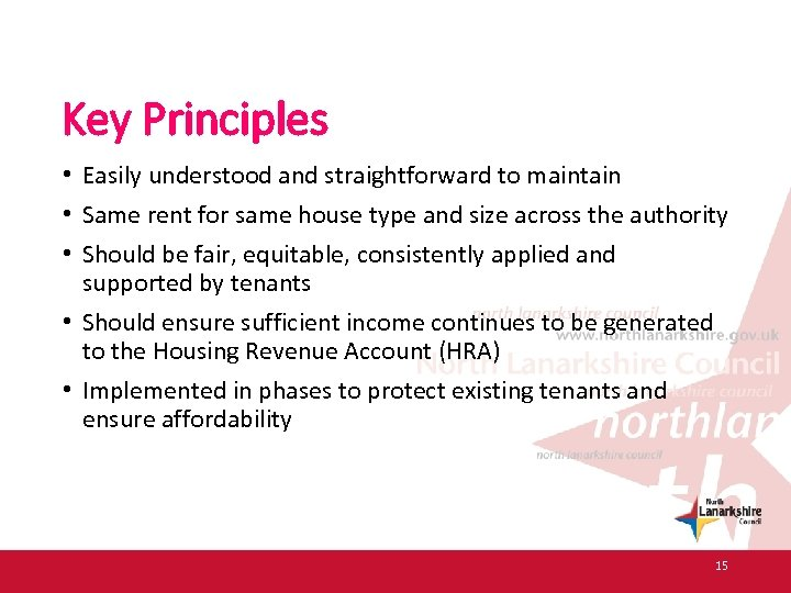 Key Principles • Easily understood and straightforward to maintain • Same rent for same