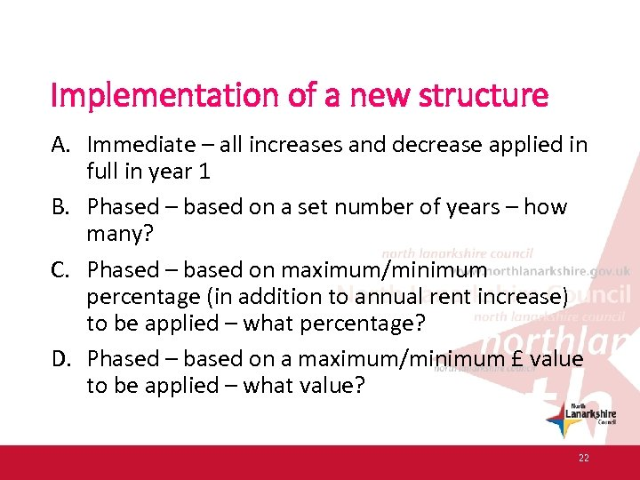 Implementation of a new structure A. Immediate – all increases and decrease applied in