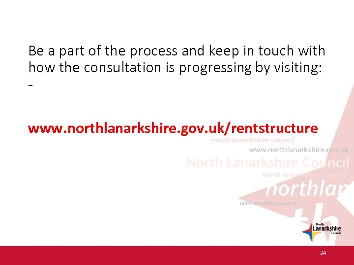 Be a part of the process and keep in touch with how the consultation