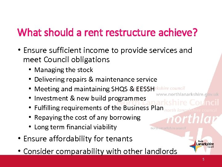What should a rent restructure achieve? • Ensure sufficient income to provide services and