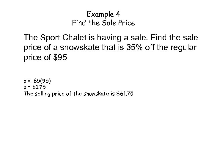 Example 4 Find the Sale Price The Sport Chalet is having a sale. Find