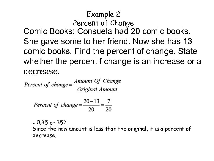 Example 2 Percent of Change Comic Books: Consuela had 20 comic books. She gave