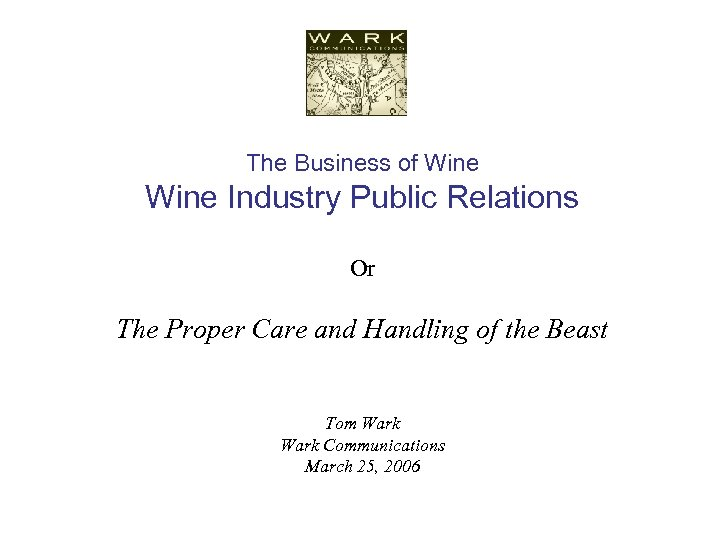 The Business of Wine Industry Public Relations Or The Proper Care and Handling of