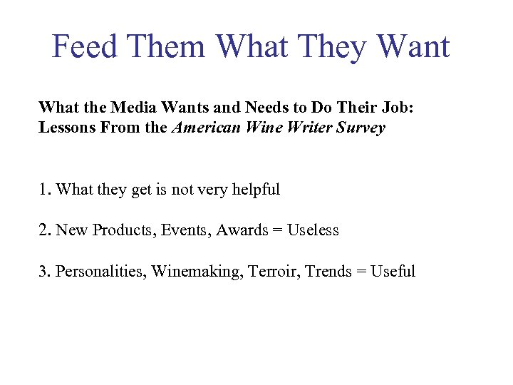 Feed Them What They Want What the Media Wants and Needs to Do Their