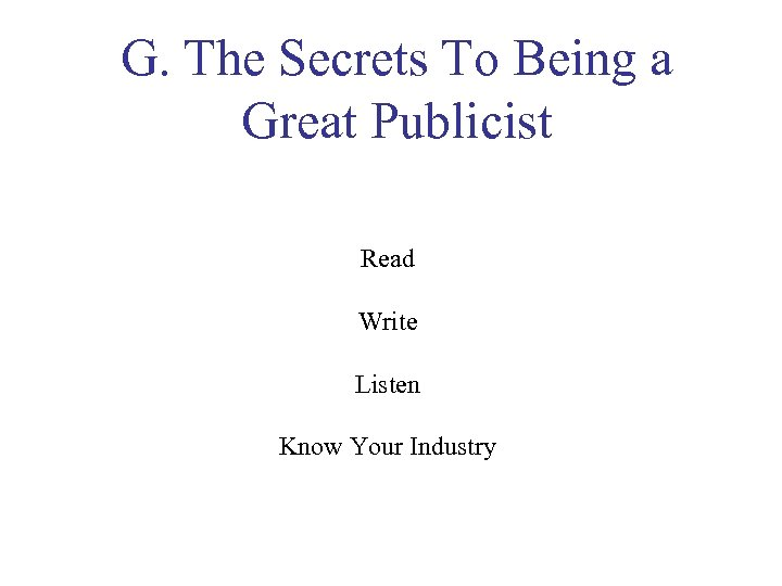 G. The Secrets To Being a Great Publicist Read Write Listen Know Your Industry