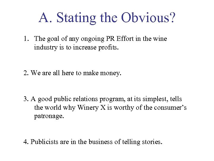 A. Stating the Obvious? 1. The goal of any ongoing PR Effort in the
