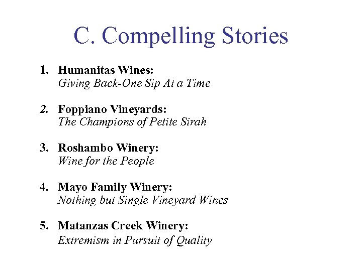 C. Compelling Stories 1. Humanitas Wines: Giving Back-One Sip At a Time 2. Foppiano