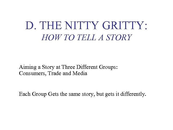 D. THE NITTY GRITTY: HOW TO TELL A STORY Aiming a Story at Three