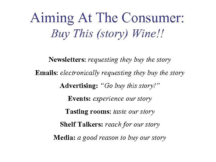 Aiming At The Consumer: Buy This (story) Wine!! Newsletters: requesting they buy the story