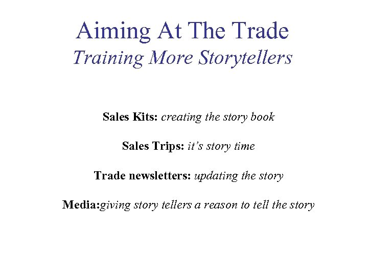 Aiming At The Trade Training More Storytellers Sales Kits: creating the story book Sales