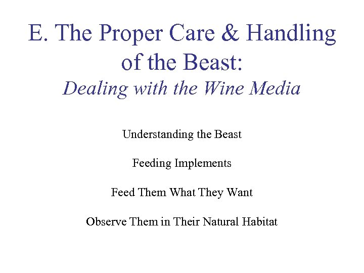 E. The Proper Care & Handling of the Beast: Dealing with the Wine Media