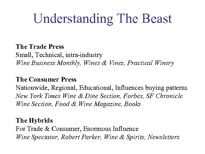 Understanding The Beast The Trade Press Small, Technical, intra-industry Wine Business Monthly, Wines &