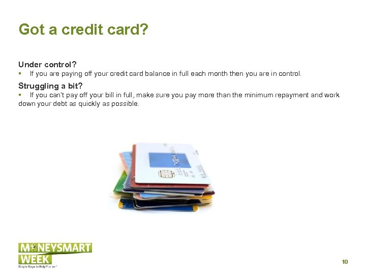 Got a credit card? Under control? § If you are paying off your credit