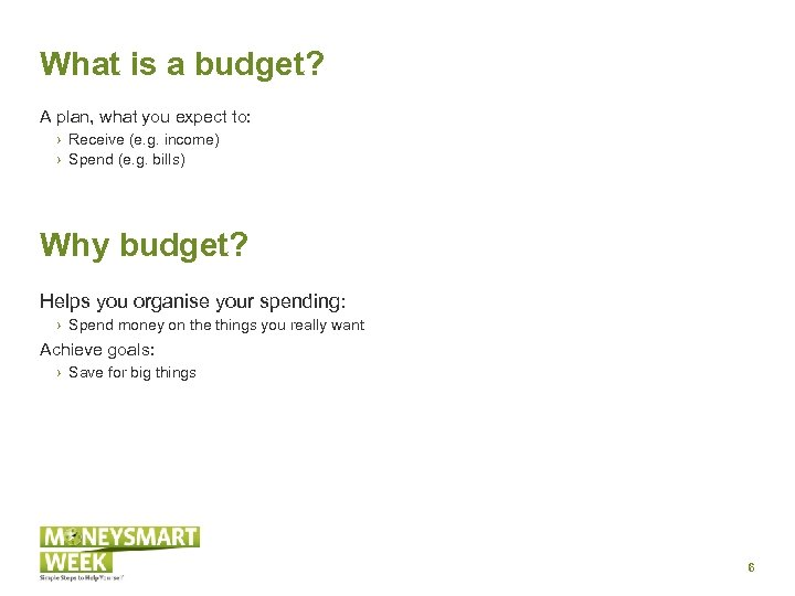 What is a budget? A plan, what you expect to: › Receive (e. g.