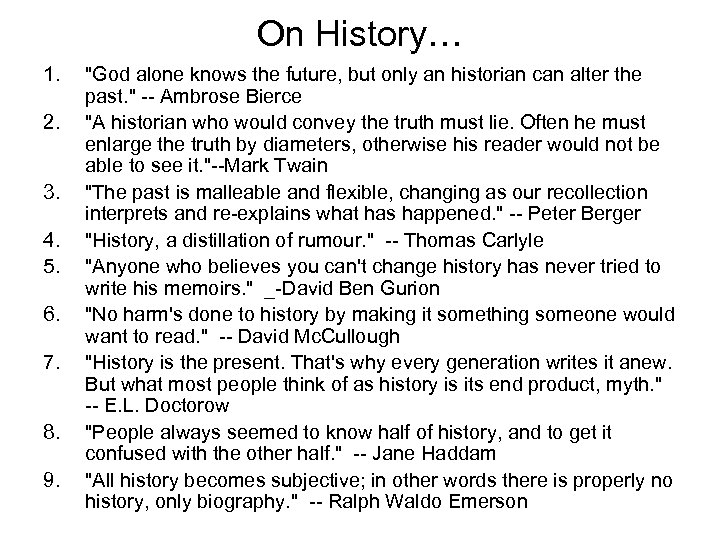 On History… 1. 2. 3. 4. 5. 6. 7. 8. 9.