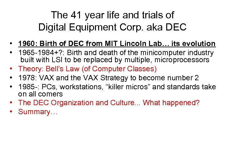 The 41 year life and trials of Digital Equipment Corp. aka DEC • 1960: