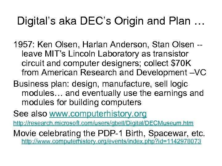 Digital's aka DEC's Origin and Plan … 1957: Ken Olsen, Harlan Anderson, Stan Olsen
