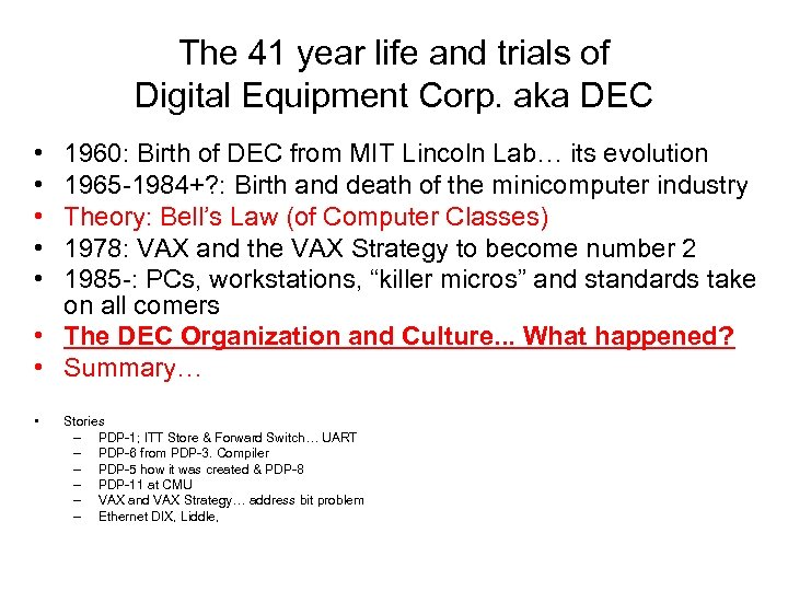 The 41 year life and trials of Digital Equipment Corp. aka DEC • •