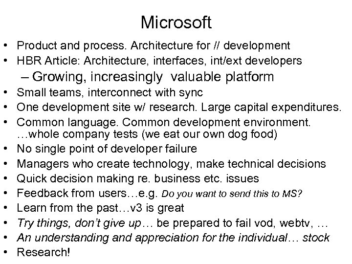 Microsoft • Product and process. Architecture for // development • HBR Article: Architecture, interfaces,