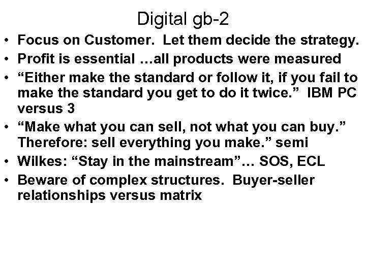Digital gb-2 • Focus on Customer. Let them decide the strategy. • Profit is