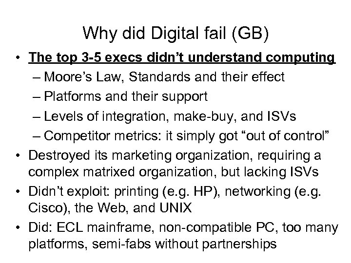 Why did Digital fail (GB) • The top 3 -5 execs didn't understand computing