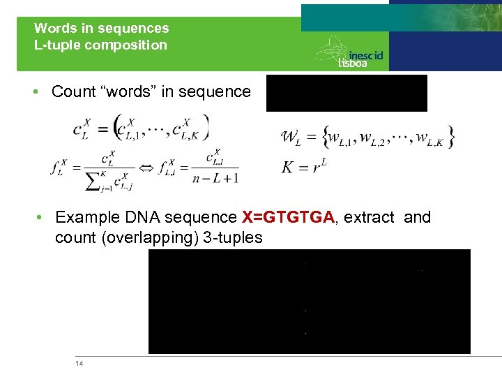 "Words in sequences L-tuple composition • Count ""words"" in sequence • Example DNA sequence"