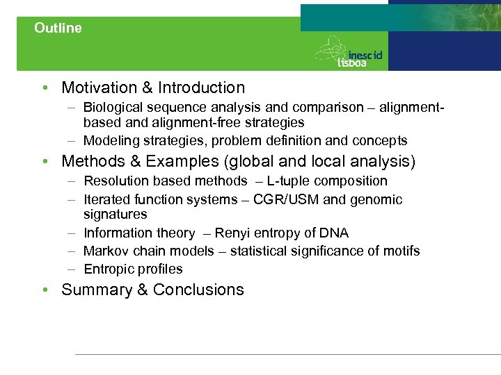 Outline • Motivation & Introduction – Biological sequence analysis and comparison – alignmentbased and